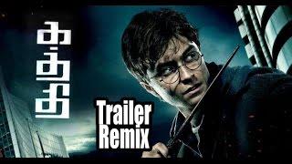 Kaththi Trailer - Harry Potter Remix