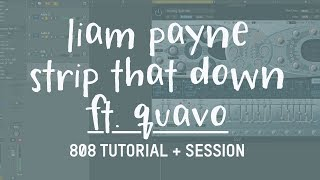 How to make that 808 from Liam Payne s Strip That Down ft Quavo