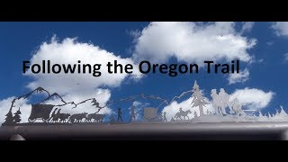 Road Trip: Following The Oregon Trail