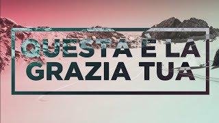 Download Lagu Questa è la Grazia Tua - Adorazione 6 Gratis STAFABAND