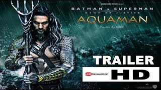 AQUAMAN MOVIE |Official Trailer #1 (2018) -Jason Momoa |Amber Heard -Youtube