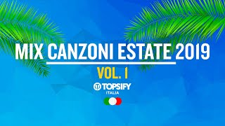 MIX ESTATE 2019 Vol.1 | Le migliori Hit - Oltre 1h di musica by Topsify Italia