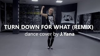 Turn Down For What - Lil Jon / Koosung Jung Choreography / dance cover by J.Yana