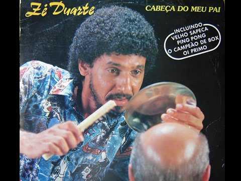Tá nascendo cabelo na cabeça do meu pai - Zé Duarte