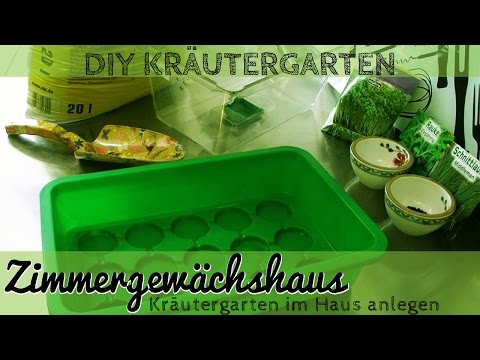 DIY Kräutergarten Anlegen Im Zimmergewächshaus - Minigewächshaus Kräutergarten