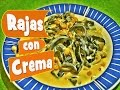 Como hacer Rajas con Crema / Recipe strips of pobl…