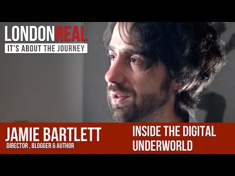 Jamie Bartlett - Inside The Digital Underworld | London Real