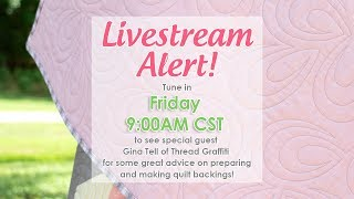 Behind the Seams: Join Gina Tell of Thread Graffiti for Quilt Backing Tips!