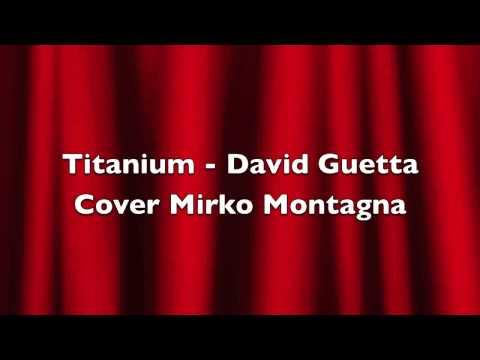 Titanium – David Guetta (Cover Mirko Montagna)