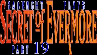 Let's Play ~ Secret of Evermore [Part 19] - Junkyard - Boiler Room & Shopping District