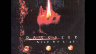 Watch Darkseed Give Me Light video