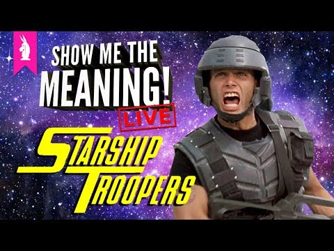 Starship Troopers – Would You Like To Know More? –Show Me The Meaning! LIVE!