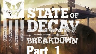 State of Decay: Breakdown ( Part 1 )