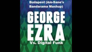 George Ezra Vs Digital Funk - Budapest (Am-Sane's Bandarama Mashup)
