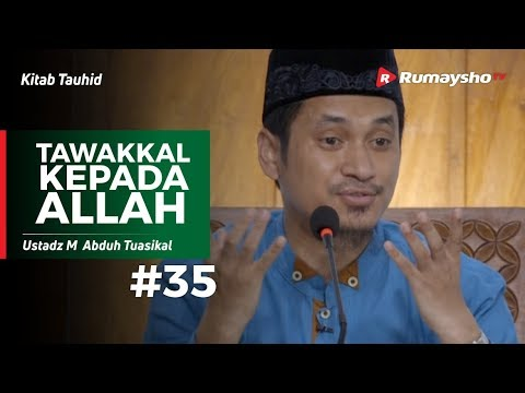 Kitab Tauhid (35) : Tawakkal Kepada Allah - Ustadz M Abduh Tuasikal