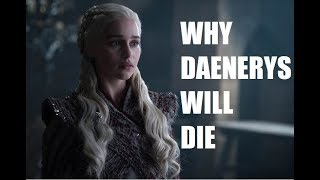 Why Daenerys Will Die By The End of Game of Thrones and Who Will Kill Her - THEORY