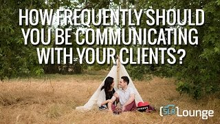 How Frequently Should You Be Communicating With Your Clients? | Wedding Workshop Part 1