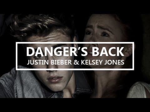 Danger's Back - Justin Bieber and Kelsey Jones [#1]