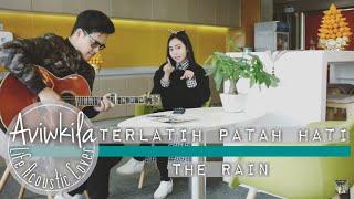 The Rain - Terlatih Patah Hati (Aviwkila Cover)