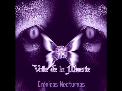 VALLE DE LA MUERTE - CRONICAS NOCTURNAS (FULL)