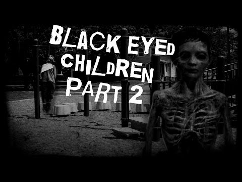Black Eyed Children of Portland Oregon PART 2