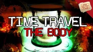 Time Travel: The Body