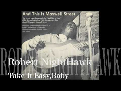 Take It Easy,Baby-Robert NightHawk&Big John Wrencher-
