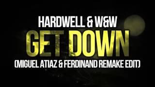 Hardwell & W&W - Get Down (Miguel Atiaz & Ferdinand Remake Edit)