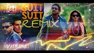 download lagu Hindi Medium - Suit Suit Remix  - Dj gratis