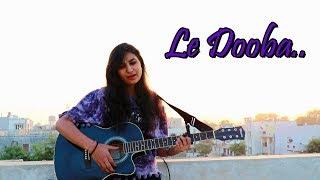 Lae Dooba Unplugged Cover  Aiyaary  Geeta Prajapat