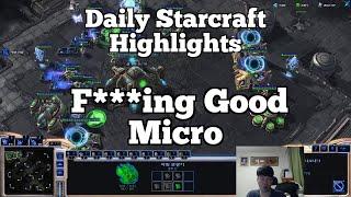 Daily Starcraft Highlights: F***ing Good Micro