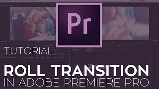 How to Create a Roll Transition in Premiere Pro