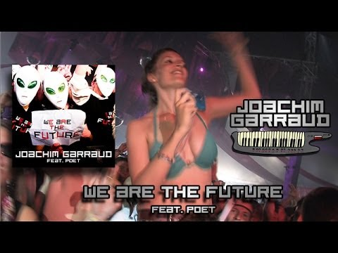 Joachim Garraud - We Are The Future