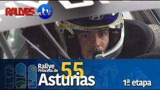 55 RALLYE PRINCESA DE ASTURIAS - PRIMERA ETAPA