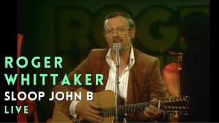 Watch Roger Whittaker Sloop John B video