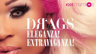 Drags: Eleganza! Extravaganza! - Mamilos podcast com Lorelay Fox e Rita Von Hunty - Ep. 203