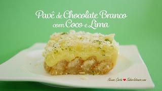 Receita De Pavê De Chocolate Branco Com Coco E Lima