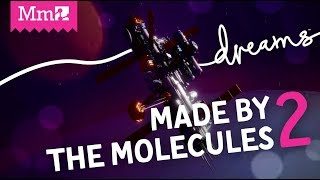 Made by the Molecules 2   #DreamsPS4
