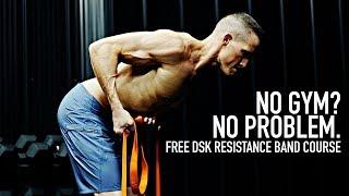 NO GYM?  NO PROBLEM!  Free DSK Resistance Band Mini Course!
