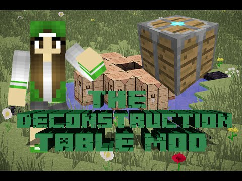 Review Mod The Deconstruction Table   1.5.1 / 1.5.2 / 1.6.2 / 1.6.4 / 1.7.2 / 1.7.10   Albamr751