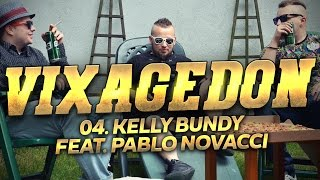 04. VIXAGEDON - KELLY BUNDY (FEAT. PABLO NOVACCI)