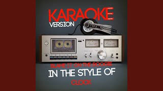 Blame It On The Boogie In The Style Of Clock Karaoke Version