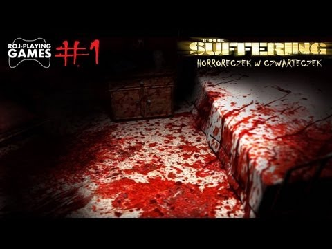 The Suffering #1 Torque w krwi sk�pany - Czwartkowe Horrojki (Roj-Playing Games!) 18+