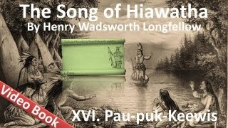 16 - The Song of Hiawatha by Henry Wadsworth Longfellow