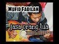 mufid jasa orang tua Lirik official thumbnail
