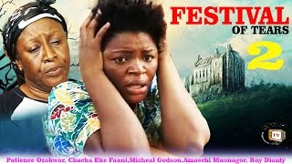 Festival of Tears Nigerian Movie [Part 2] - Final sequel to Power of Faith