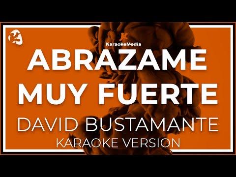 David Bustamante - Abrazame Muy Fuerte (Karaoke)