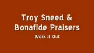 Watch Troy Sneed Work It Out video