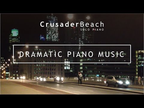 Dramatic Music | Playlist of Atmospheric, Dark, Moody Piano Instrumental Music