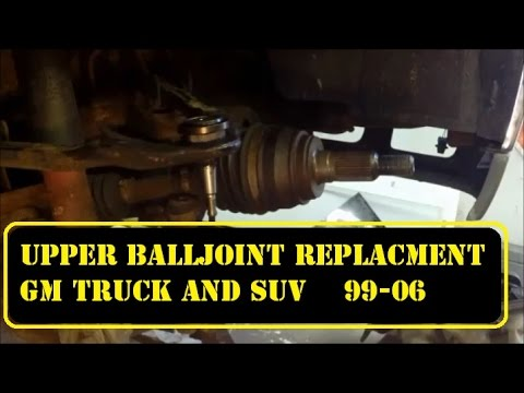 Replacing Upper BallJoint  1999 -2006 GM TRUCK/SUV